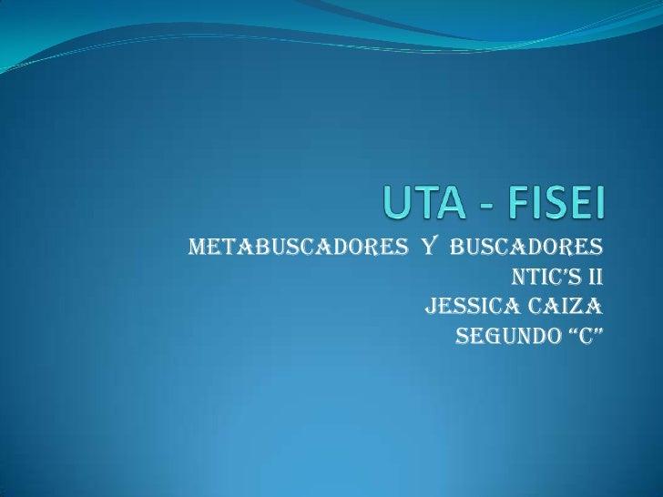 """METABUSCADORES Y BUSCADORES                     NTIC'S ii               JESSICA Caiza                 SegUNdo """"C"""""""