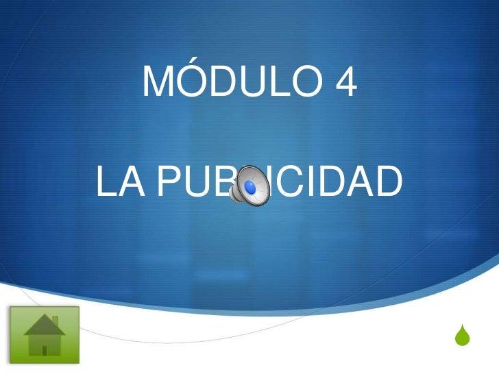 MÓDULO 4LA PUBLICIDAD                S