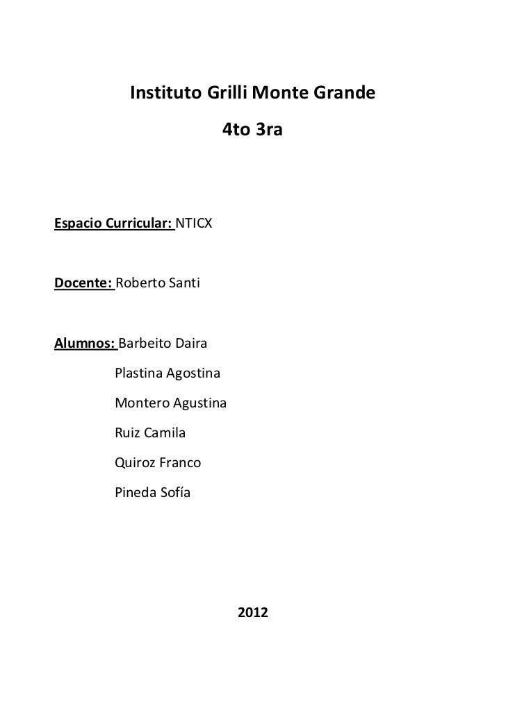 Instituto Grilli Monte Grande                             4to 3raEspacio Curricular: NTICXDocente: Roberto SantiAlumnos: B...