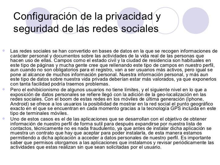 Configuración de la privacidad y     seguridad de las redes sociales Las redes sociales se han convertido en bases de dat...