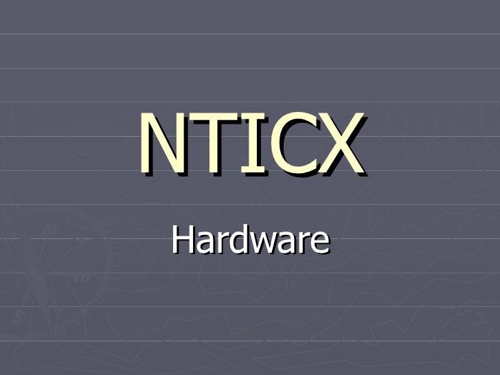 NTICXHardware