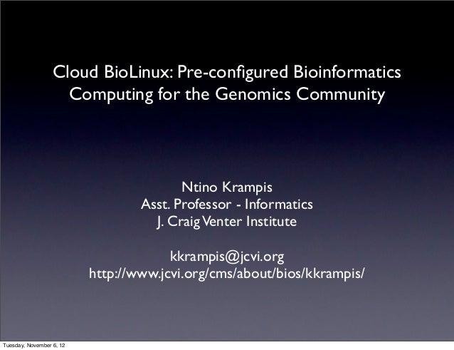 Cloud BioLinux: Pre-configured Bioinformatics                    Computing for the Genomics Community                      ...