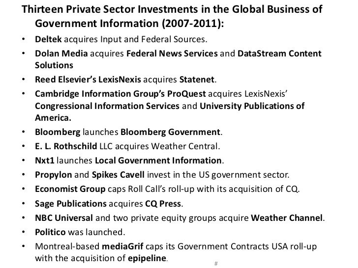 Thirteen Private Sector Investments in the Global Business of Government Information (2007-2011):<br />Deltek acquires Inp...