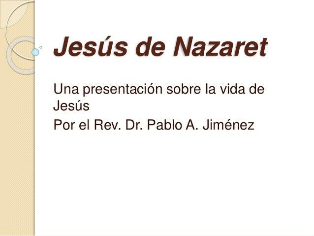 Jesús De Nazaret Pablo A Jimenez