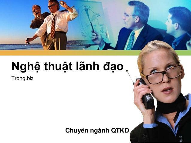 Chuyên ngành QTKD Nghệ thuật lãnh đạo Trong.biz