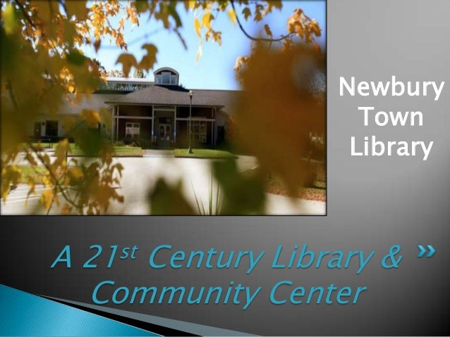 Newbury Town Library  A  st 21  Century Library & Community Center