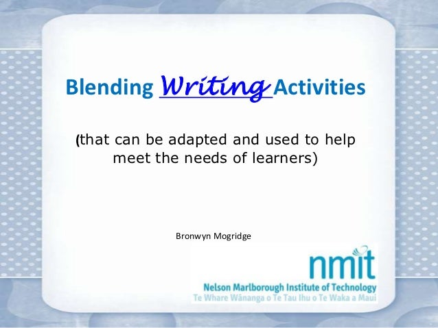 Blending Writing Activities(that can be adapted and used to help      meet the needs of learners)             Bronwyn Mogr...