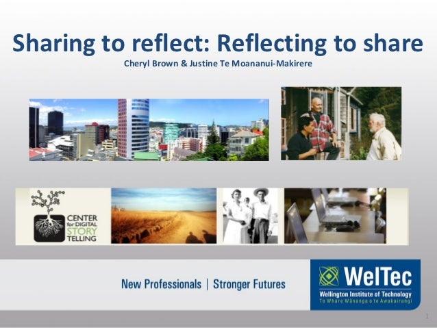 Sharing to reflect: Reflecting to share          Cheryl Brown & Justine Te Moananui-Makirere                              ...