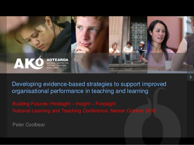Developing evidence-based strategies to support improvedorganisational performance in teaching and learningBuilding Future...
