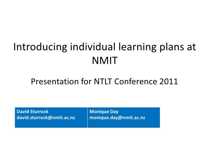 Introducing individual learning plans at                 NMIT      Presentation for NTLT Conference 2011David Sturrock    ...