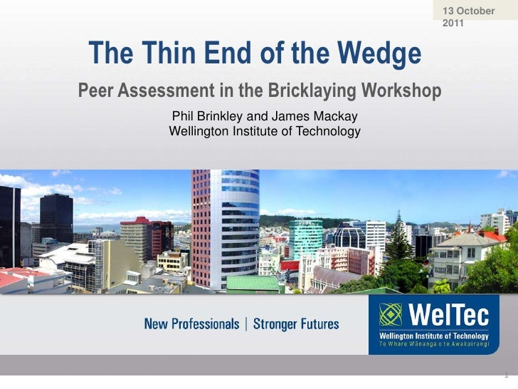 11 October 2011<br />The Thin End of the Wedge<br />Peer Assessment in the Bricklaying Workshop<br />1<br />