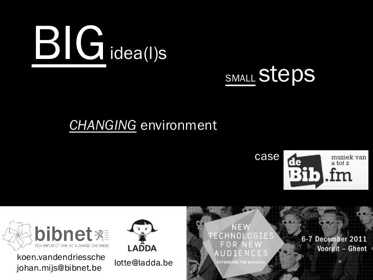 BIG              idea(l)s                                      SMALL   steps           CHANGING environment               ...