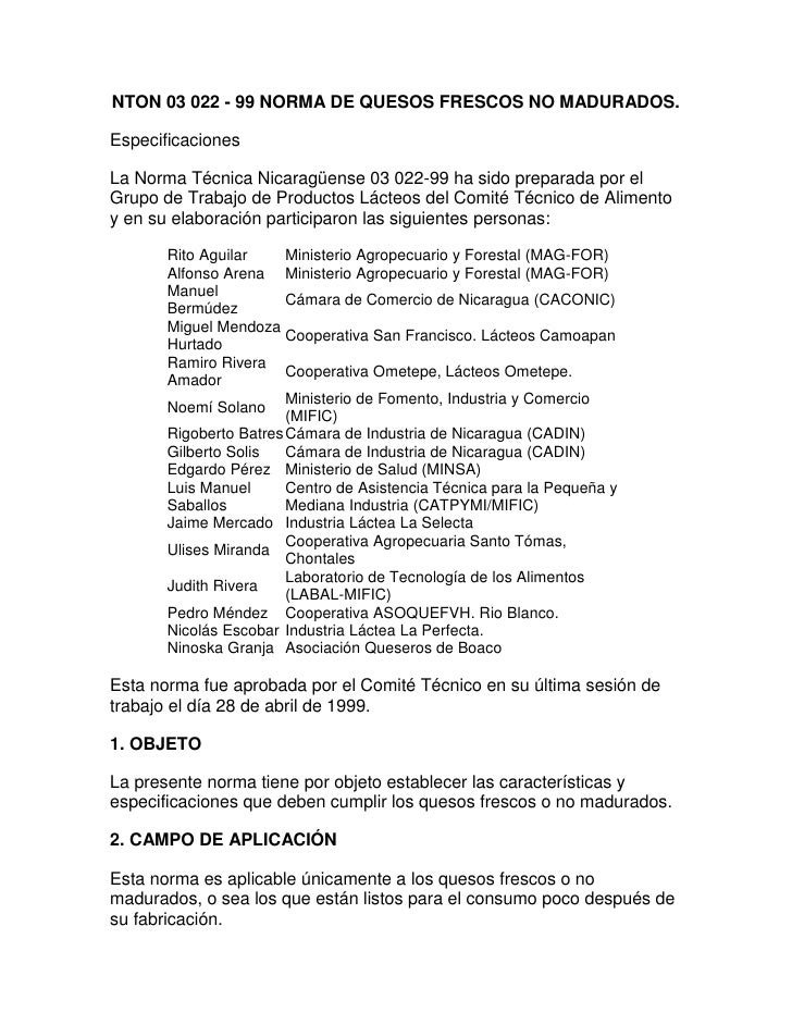 NTON 03 022 - 99 NORMA DE QUESOS FRESCOS NO MADURADOS.<br />Especificaciones<br />La Norma Técnica Nicaragüense 03 022-99 ...