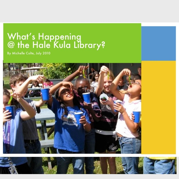 What's Happening @ the Hale Kula Library? By Michelle Colte, July 2010                                    Text