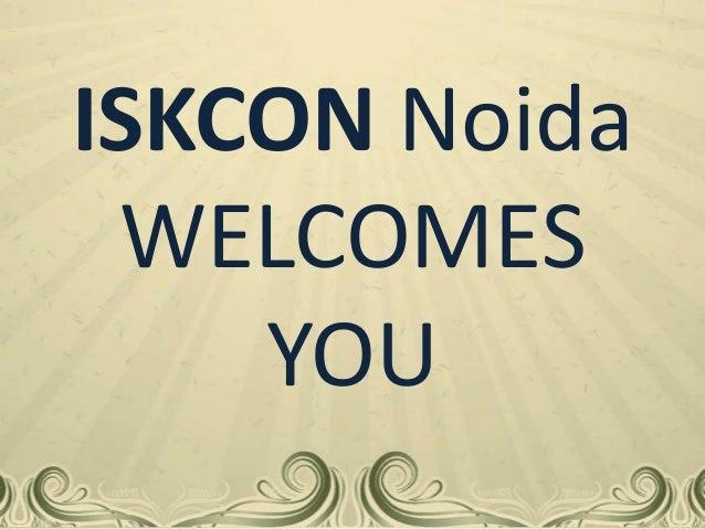 ISKCON Noida WELCOMES YOU