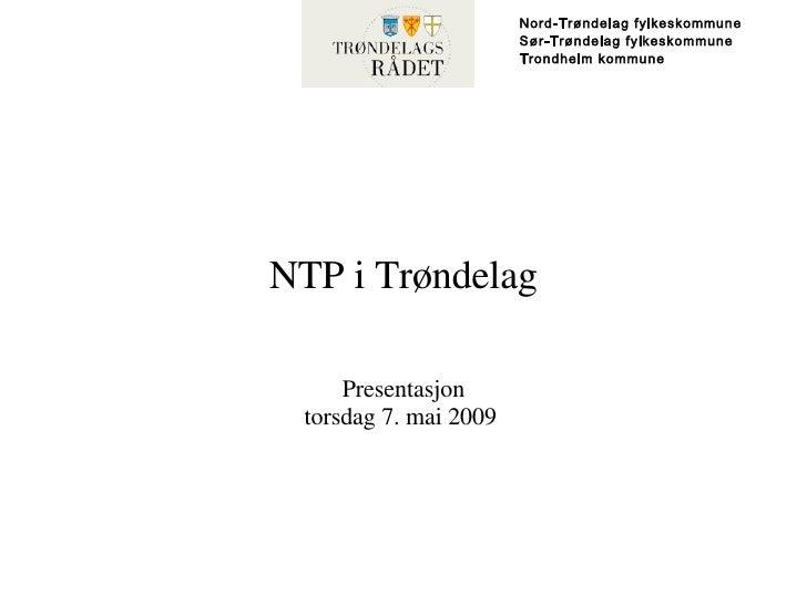 NTP i Trøndelag Presentasjon torsdag 7. mai 2009