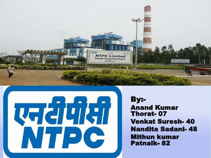 By:-<br />Anand Kumar Thorat- 07<br />Venkat Suresh- 40<br />Nandita Sadani- 48 <br />Mithun kumar Patnaik- 82<br />
