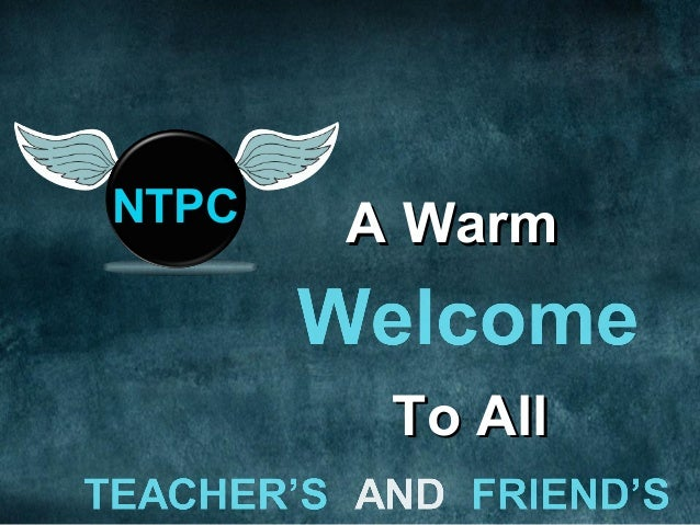 NTPC  A Warm To All
