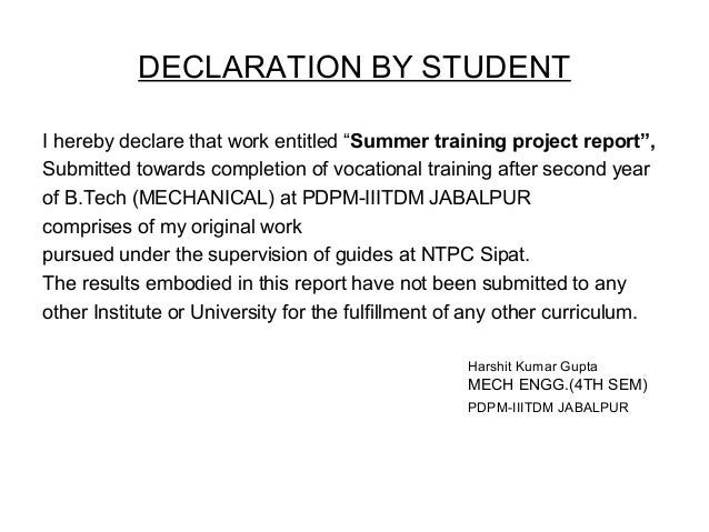 """DECLARATION BY STUDENT I hereby declare that work entitled """"Summer training project report"""", Submitted towards completion ..."""