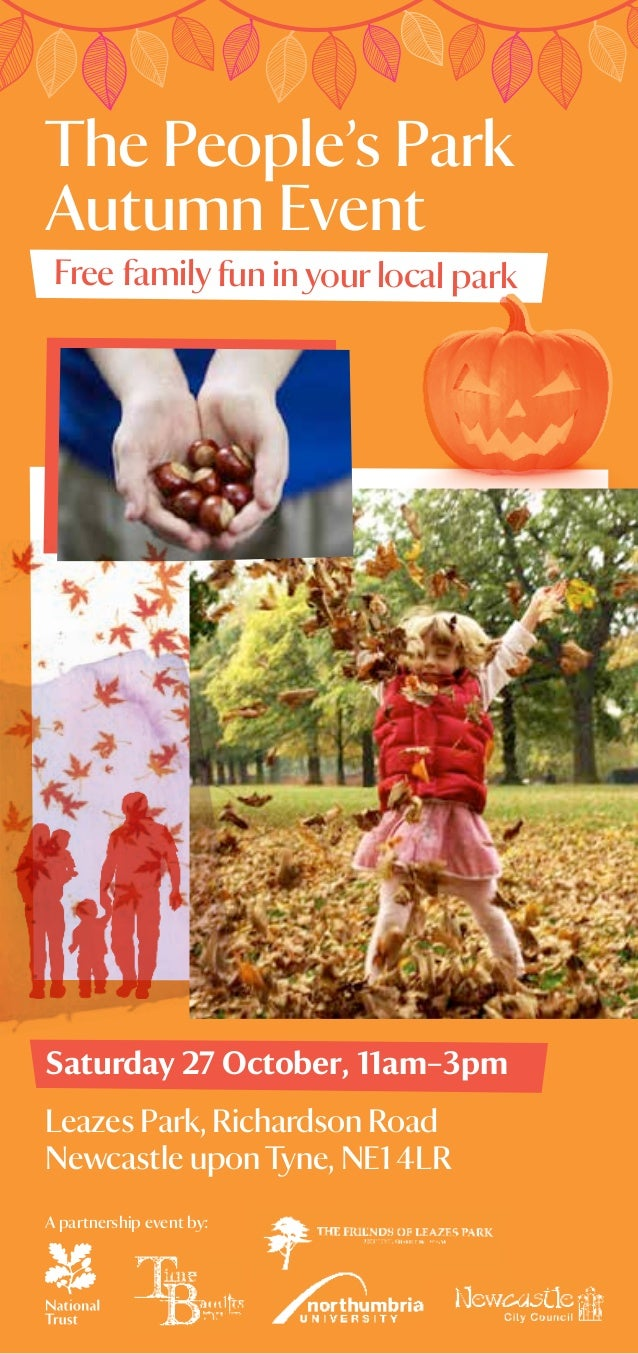 The People's ParkAutumn Event Free family fun in your local parkSaturday 27 October, 11am–3pmLeazes Park, Richardson RoadN...