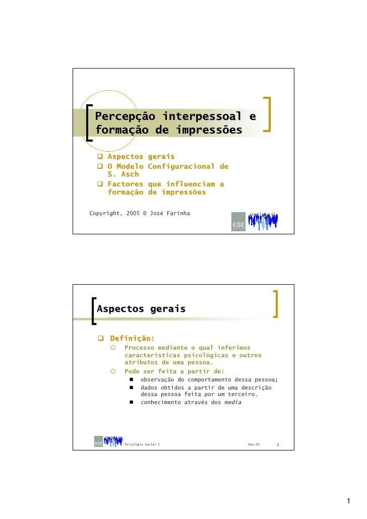 Percepção interpessoal e formação de impressões     Aspectos         gerais     O Modelo         Configuracional de     S....