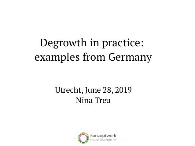Degrowth in practice: examples from Germany (Nina Treu)