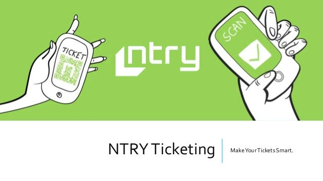NTRYTicketing MakeYourTickets Smart.