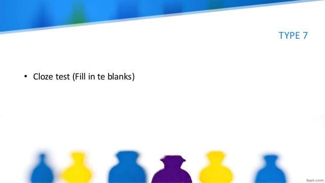 TYPE 7 • Cloze test (Fill in te blanks)