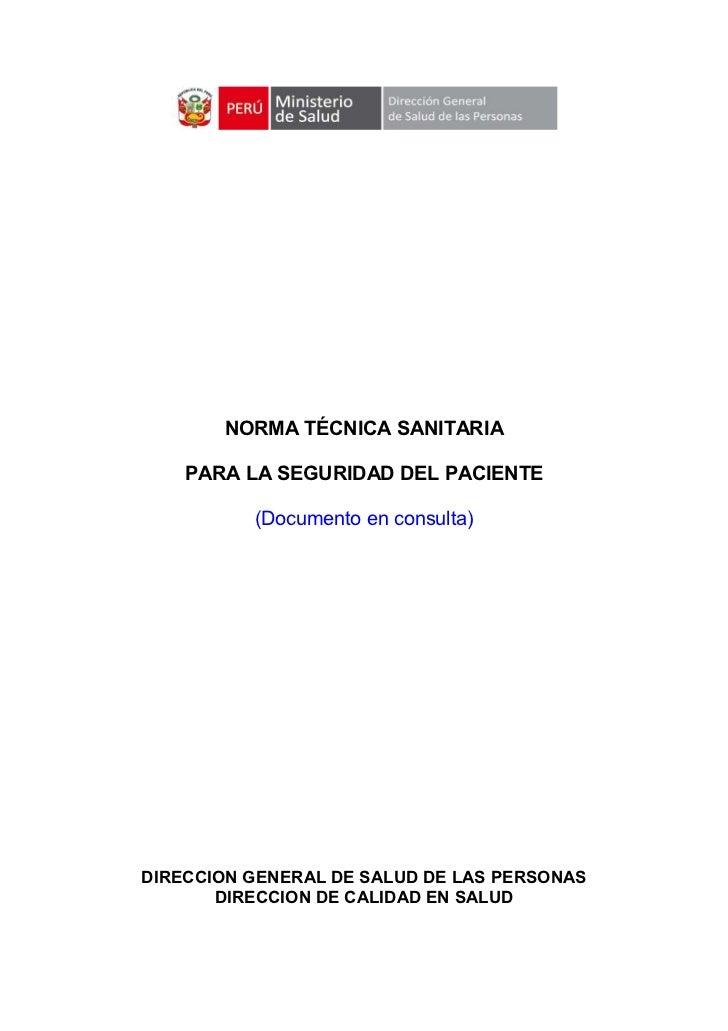NORMA TÉCNICA SANITARIA    PARA LA SEGURIDAD DEL PACIENTE          (Documento en consulta)DIRECCION GENERAL DE SALUD DE LA...