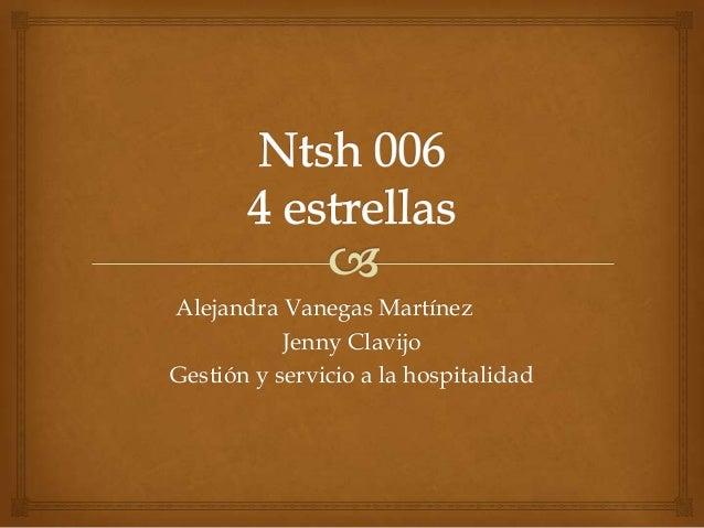 Alejandra Vanegas MartínezJenny ClavijoGestión y servicio a la hospitalidad