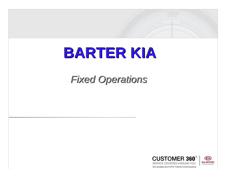 BARTER KIA Fixed Operations Non-template text  ©  2010 Tolhurst Communications
