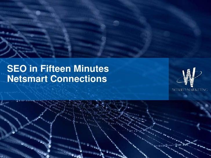 SEO in Fifteen MinutesNetsmart Connections<br />