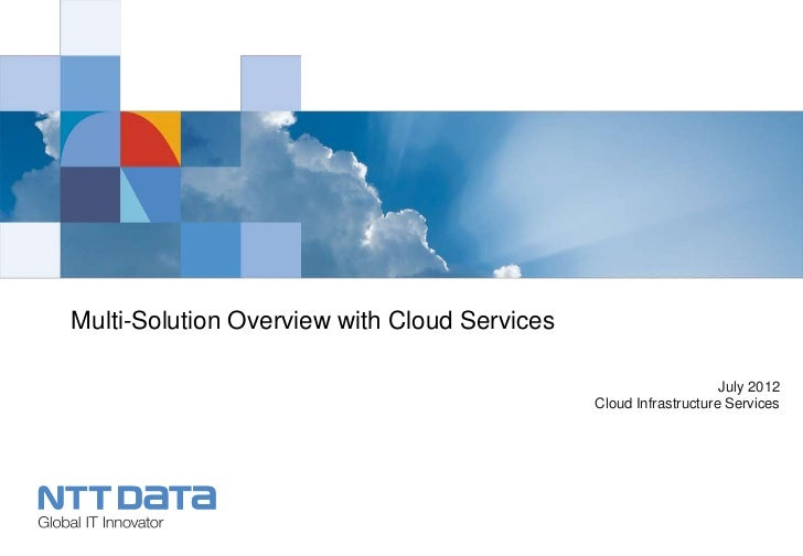 Multi-Solution Overview with Cloud Services                                                                  July 2012    ...
