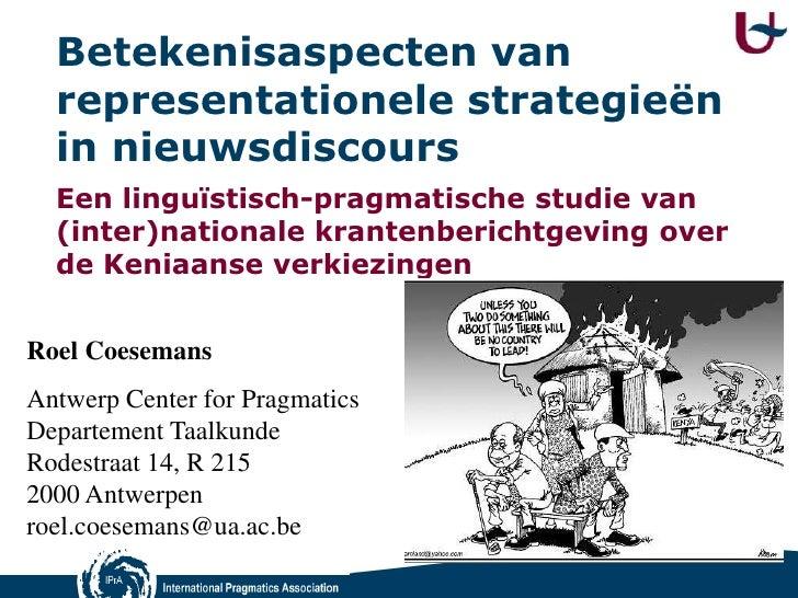Betekenisaspecten van representationelestrategieën in nieuwsdiscours<br />Eenlinguïstisch-pragmatischestudie van (inter)na...