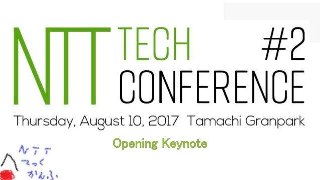 NTT Tech Conference #2 について Opening Keynote