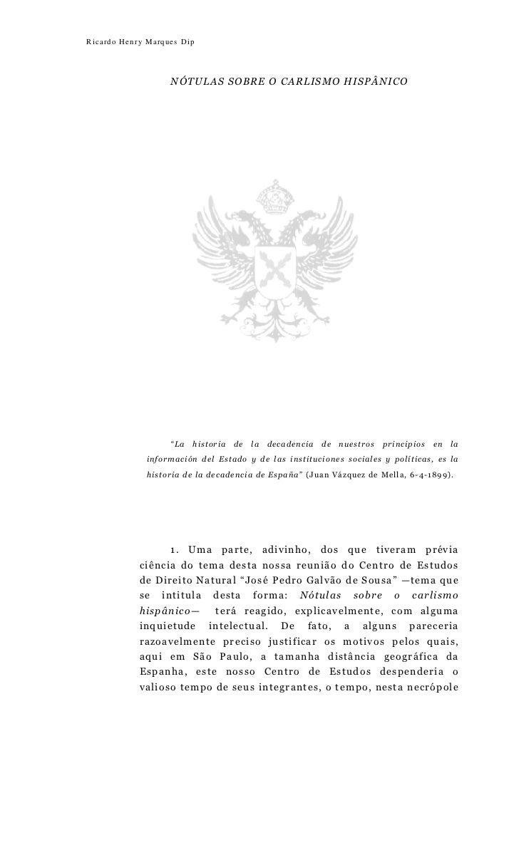 """Ricardo Henry Marques Dip                   NÓTULAS SOBRE O CARLISMO HISPÂNICO                   """"La   historia   de   la ..."""