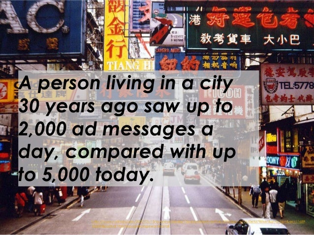 A person living in a city30 years ago saw up to2,000 ad messages aday, compared with upto 5,000 today.        http://www.n...