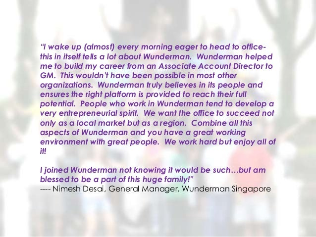 """""""I wake up (almost) every morning eager to head to office-this in itself tells a lot about Wunderman. Wunderman helpedme t..."""