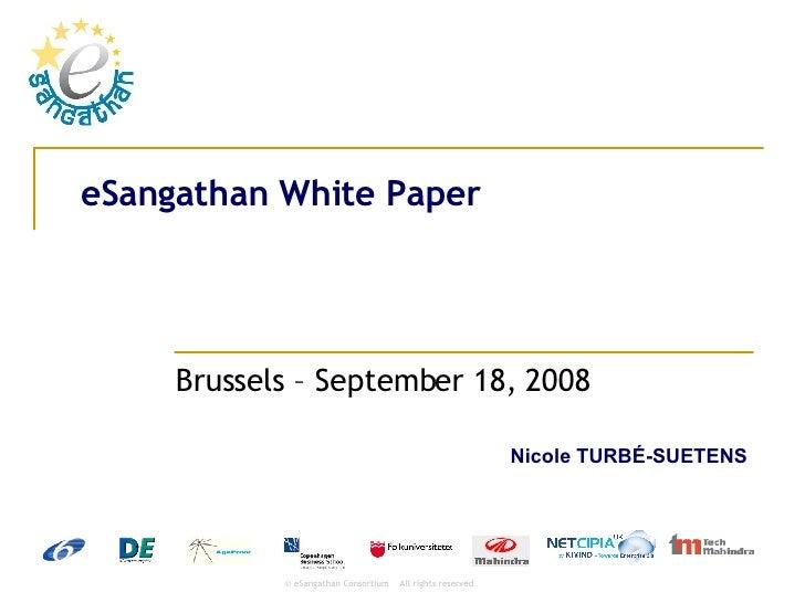eSangathan White Paper Brussels – September 18, 2008  Nicole TURB É-SUETENS