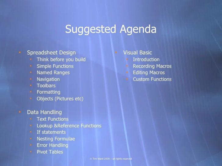 Suggested Agenda •   Spreadsheet Design                                  •      Visual Basic      •   Think before you bui...
