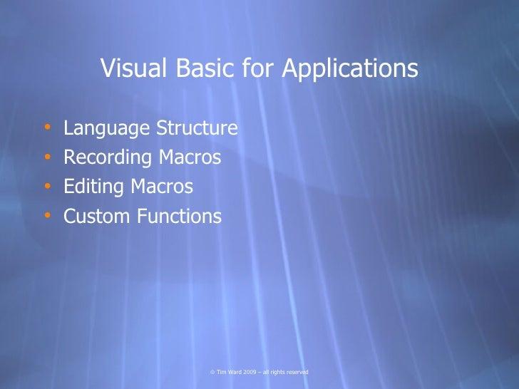 Visual Basic for Applications  •   Language Structure •   Recording Macros •   Editing Macros •   Custom Functions        ...
