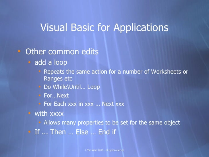 Visual Basic for Applications  • Other common edits   • add a loop      • Repeats the same action for a number of Workshee...
