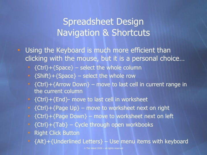 Spreadsheet Design               Navigation & Shortcuts • Using the Keyboard is much more efficient than   clicking with t...