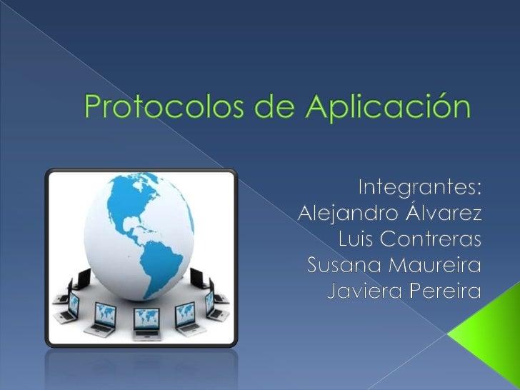 La capa de aplicación prepara lacomunicación entre las personas para latransmisión en la red de datosLos protocolos de apl...