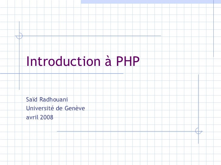 Introduction à PHP Saïd Radhouani Université de Genève avril 2008