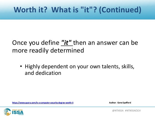 """@NTXISSA#NTXISSACSC4 Worthit? Whatis""""it""""?(Continued) Onceyoudefine""""it""""thenananswercanbe morereadilydeter..."""