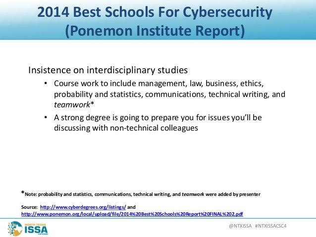 @NTXISSA#NTXISSACSC4 2014BestSchoolsForCybersecurity (PonemonInstituteReport) Insistenceoninterdisciplinaryst...