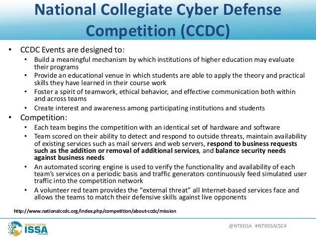 @NTXISSA#NTXISSACSC4 NationalCollegiateCyberDefense Competition(CCDC) • CCDCEventsaredesignedto: • Buildamea...