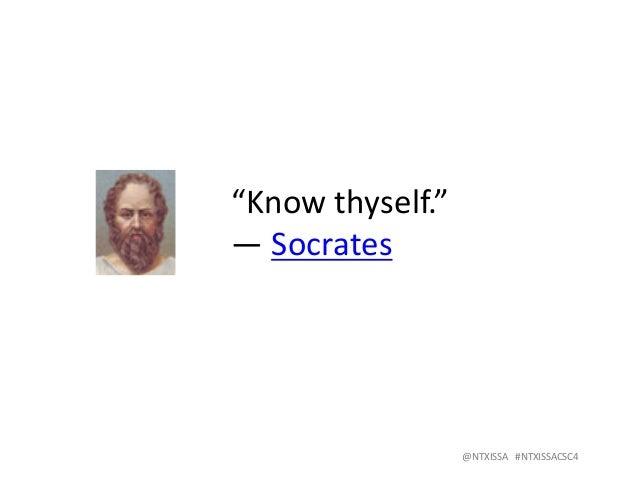 """@NTXISSA#NTXISSACSC4 """"Knowthyself."""" ―Socrates"""