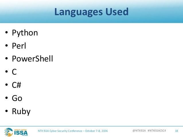 @NTXISSA#NTXISSACSC4 LanguagesUsed • Python • Perl • PowerShell • C • C# • Go • Ruby NTXISSACyberSecurityConferen...